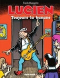 Margerin - Lucien - Tome 9 - Toujours la banane.