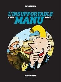 Margerin - Manu - Tome 1 - L'insupportable Manu.