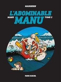 Margerin - Manu - Tome 2 - L'abominable Manu.