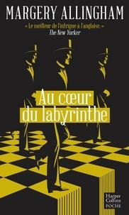 Margery Allingham - Au coeur du labyrinthe - Une enquête d'Albert Campion, gentleman détective.