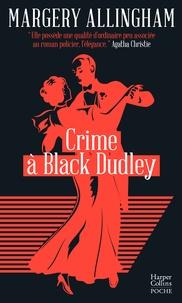 Margery Allingham - Crime à Black Dudley.