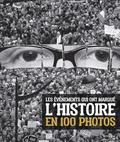 Margherita Giacosa et Gianni Morelli - Les événements qui ont marqué l'Histoire en 100 photos.