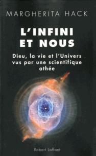 Margherita Hack - L'infini et nous - Dieu, la vie et l'univers vus par ne scientifique athée.