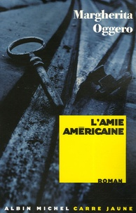 Margherita Oggero - L'Amie américaine.
