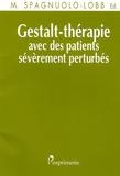 Margherita Spagnuolo-Lobb - Gestalt-thérapie avec des patients sévèrement perturbés.