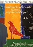 Margherita Spagnuolo-Lobb - Maintenant pour-ensuite - Now-for-Next en psychothérapie.