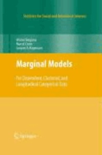Marginal Models - For Dependent, Clustered, and Longitudinal Categorical Data.