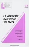 Jean-Jacques Amyot et Stéphane Barry - Sociologie Santé N° 23, Décembre 2005 : La vieillesse dans tous ses états - Sociologie, médecine, histoire.
