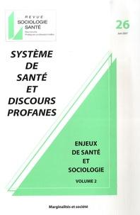 François Védélago et Michèle Bouix - Sociologie Santé N° 26, juin 2007 : Système de santé et discours profanes - Enjeux de santé et sociologie Volume 2.