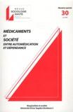François Védélago - Sociologie Santé N° 30, Juin 2009 : Médicaments et société - Entre automédication et dépendance.