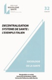 Giovanna Vicarelli et François Védélago - Sociologie Santé N° 32, Octobre 2010 : Décentralisation système de santé : l'exemple italien.