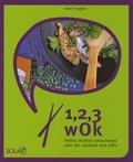Margit Proebst - 1, 2, 3 wok - Petites recettes savoureuses avec des produits tout prêts.