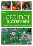 Margit Rusch - Jardiner autrement - La permaculture, conseils et principes de base.