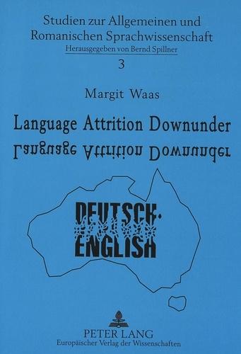 Margit Waas - Language Attrition Downunder - German Speakers in Australia.