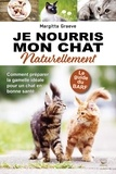 Margitta Graeve - Je nourris mon chat naturellement.