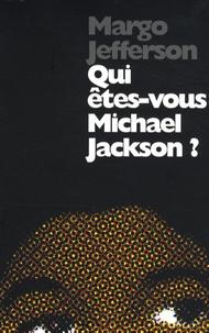 Margo Jefferson - Qui êtes-vous Michael Jackson ?.