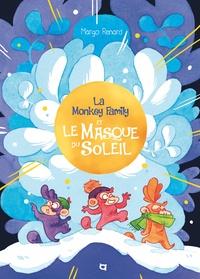 Margo Renard - La Monkey Family et le masque du soleil.