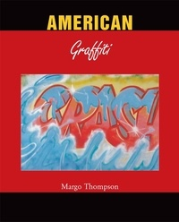 Margo Thompson - American Graffiti.