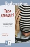 Margot Arnaud - Trop stressé ? - Un livre pour comprendre comment agit le stress et comment le gérer.