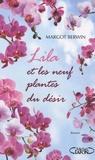 Margot Berwin - Lila et les neuf plantes du désir.