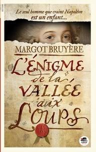 Margot Bruyère - L'énigme de la Vallée-aux-Loups.