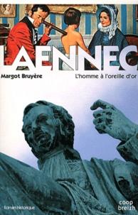 Margot Bruyère - Laennec - L'homme à l'oreille d'or.