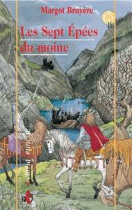 Margot Bruyère - Les sept épées du moine.