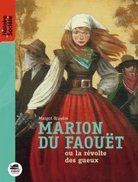 Margot Bruyère - Marion du Faouët ou la révolte des gueux.