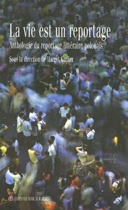 Checkpointfrance.fr La vie est un reportage - Anthologie du reportage littéraire polonais Image