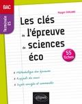 Margot Chhlang - Les clés de l'épreuve de sciences éco - 55 fiches Tle ES, méthodologie rappels de cours, sujets.