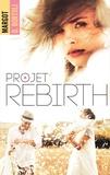 Margot D. Bortoli - Projet friendzone Tome 3 : Projet Rebirth.