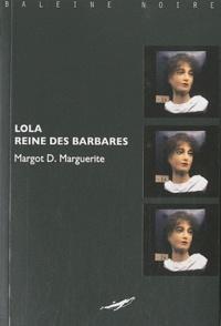 Margot D. Marguerite - Lola, reine des barbares.