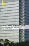 Margot Guislain - La tour Maroc Telecom à Rabat - Jean-Paul Viguier et associés.