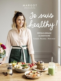 Téléchargements ebooks mp3 Je suis healthy !  - Rééquilibrage alimentaire in French 9782412038475 par Margot PDB CHM
