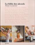 Margot Lecarpentier et Alexandre Vingtier - La bible des alcools.