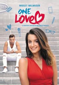 Margot Malmaison - One love - La suite de l'histoire de Maxence et Margot.