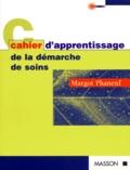 Margot Phaneuf - Cahier d'apprentissage de la démarche de soins.