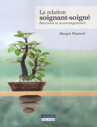 Margot Phaneuf - La relation soignant-soigné - Rencontre et accompagnement.