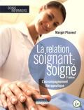 Margot Phaneuf - La relation soignant-soigné - L'accompagnement thérapeutique.