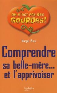 Margot Pims - Comprendre sa belle-mère... et l'apprivoiser.