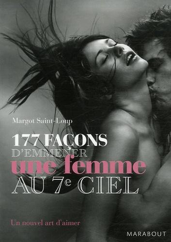 Margot Saint-Loup - 177 Façons d'emmener une femme au septième ciel.