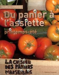 Margot Schleinitz et  Les Paniers marseillais - Du panier à l'assiette printemps-été - La cuisine des Paniers Marseillais.