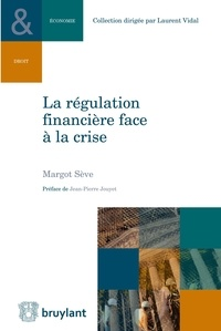 Margot Sève - La régulation financière face à la crise.
