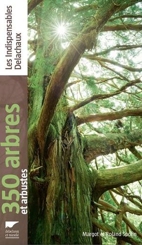Margot Spohn et Roland Spohn - 350 arbres et arbustes.
