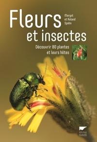 Margot Spohn et Roland Spohn - Fleurs et insectes - Découvrir 80 plantes et leurs hôtes.