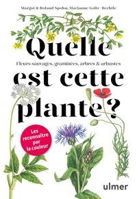 Margot Spohn et Roland Spohn - Quelle est cette plante ?.