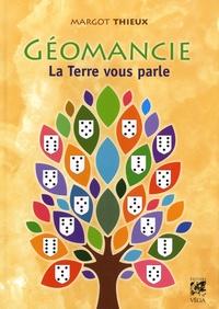 Géomancie- La Terre vous parle - Margot Thieux |