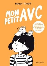 Margot Turcat - Mon petit AVC.