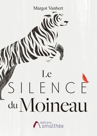 Margot Vanbert - Le silence du moineau.