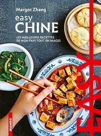 Margot Zhang - Easy Chine - Les meilleures recettes de mon pays tout en images.